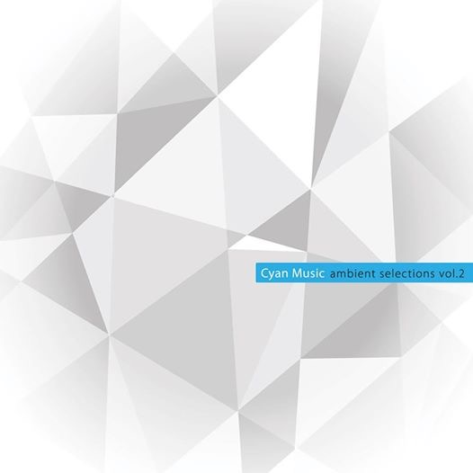 Cyan Music Ambient Selection Vol.2