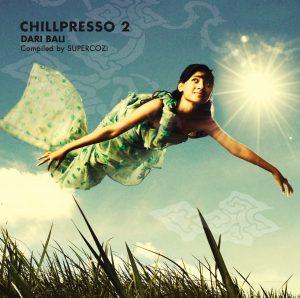 Chillout compilation Chillpresso 2 ~ Dari Bali