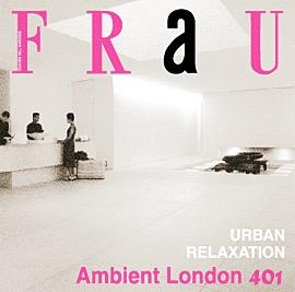Chillout compilation 'FraU Ambient London 401'