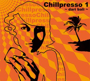 Chillpresso1 ~ Dari Bali